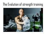 the evolution of strength training