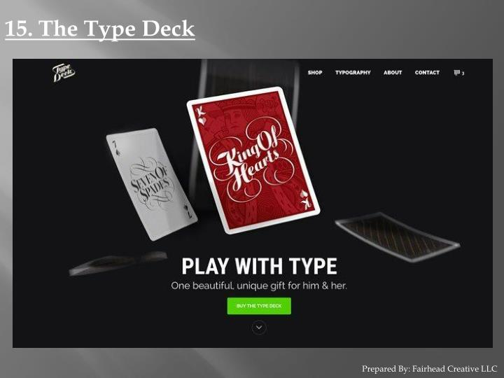 15. The Type Deck