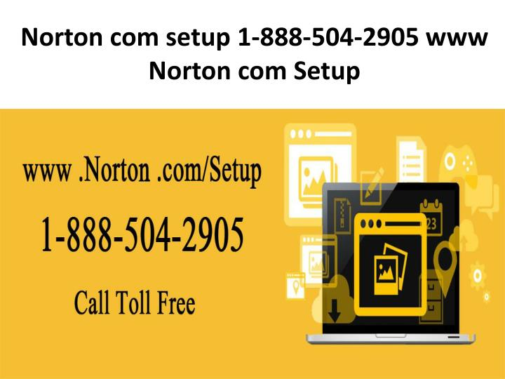 ppt 1 888 504 2905 norton setup with product key activation powerpoint presentation id 7354605. Black Bedroom Furniture Sets. Home Design Ideas