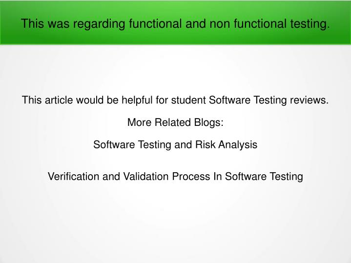This was regarding functional and non functional testing
