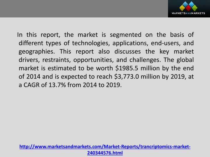 In this report, the market is segmented on the basis of different types of technologies, applications, end-users, and geographies. This report also discusses the key market drivers, restraints, opportunities, and challenges. The global market is estimated to be worth $1985.5 million by the end of 2014 and is expected to reach $3,773.0 million by 2019, at a CAGR of 13.7% from 2014 to 2019.