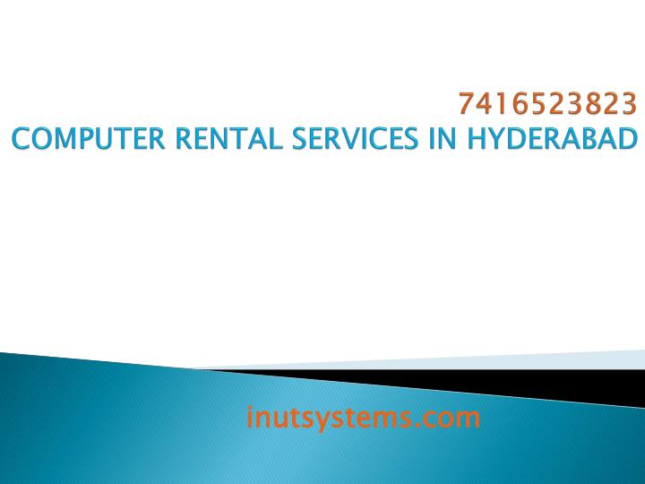 7416523823 computer rental services in hyderabad