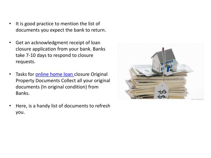 It is good practice to mention the list of documents you expect the bank to return.