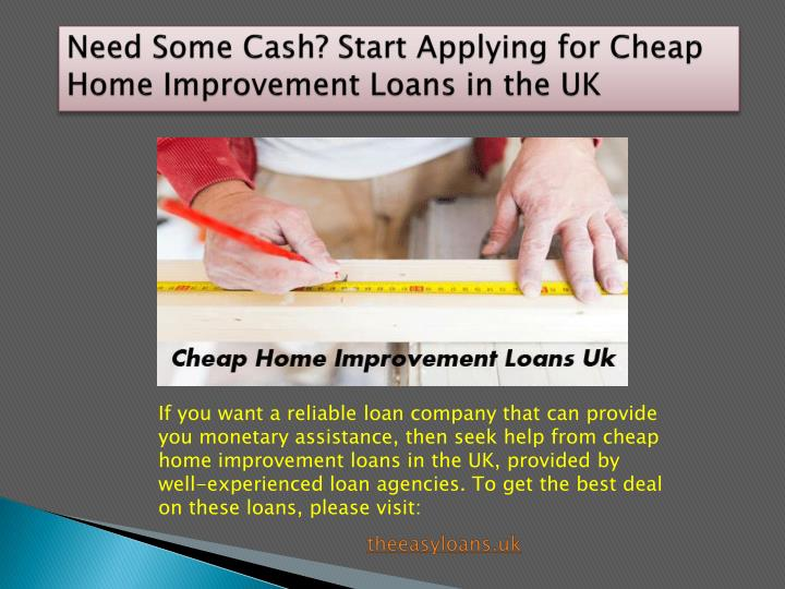 Need some cash start applying for cheap home improvement loans in the uk