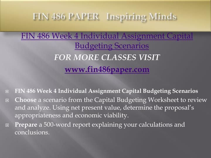 fin 486 capital budgeting worksheet Essays mall original essay capital budgeting scenarios fin 486 resource: capital budgeting worksheet choose a scenario from the capital budgeting worksheet to.