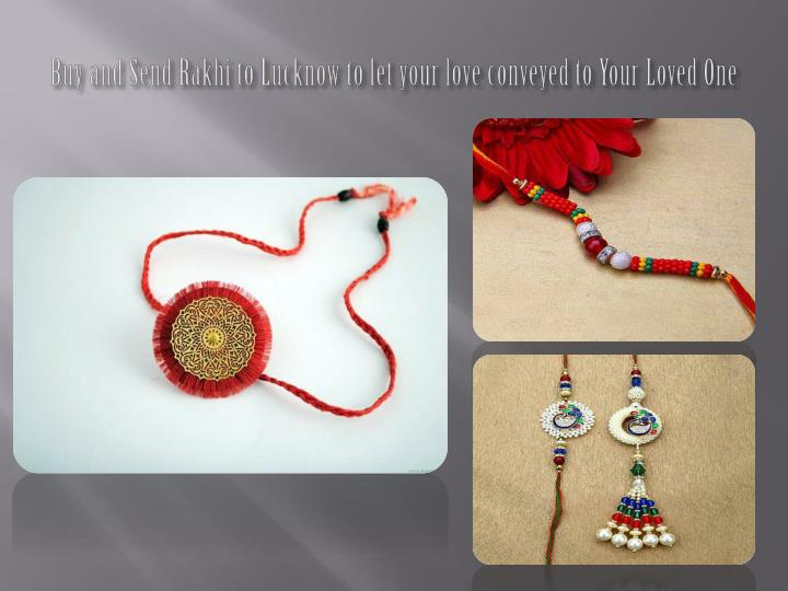 Buy and send rakhi to lucknow to let your love conveyed to your loved one