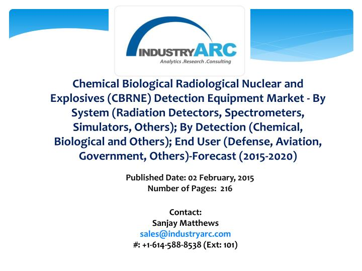 Chemical Biological Radiological Nuclear and Explosives (CBRNE) Detection Equipment Market - By Syst...