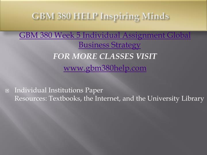 GBM 380 HELP