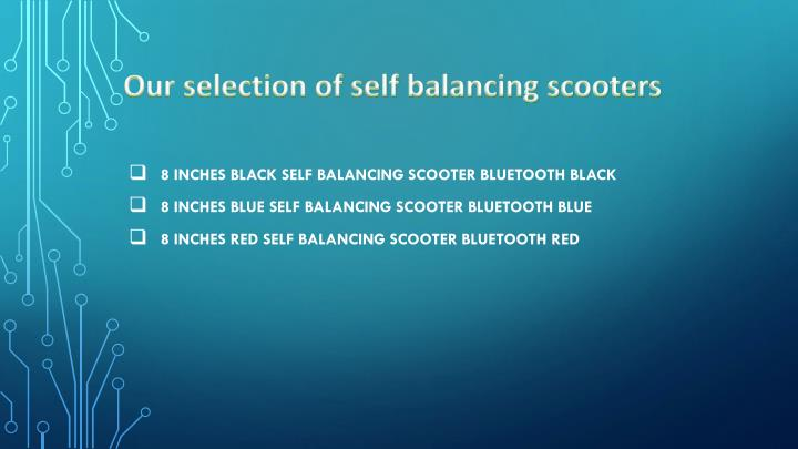 Our selection of self balancing scooters