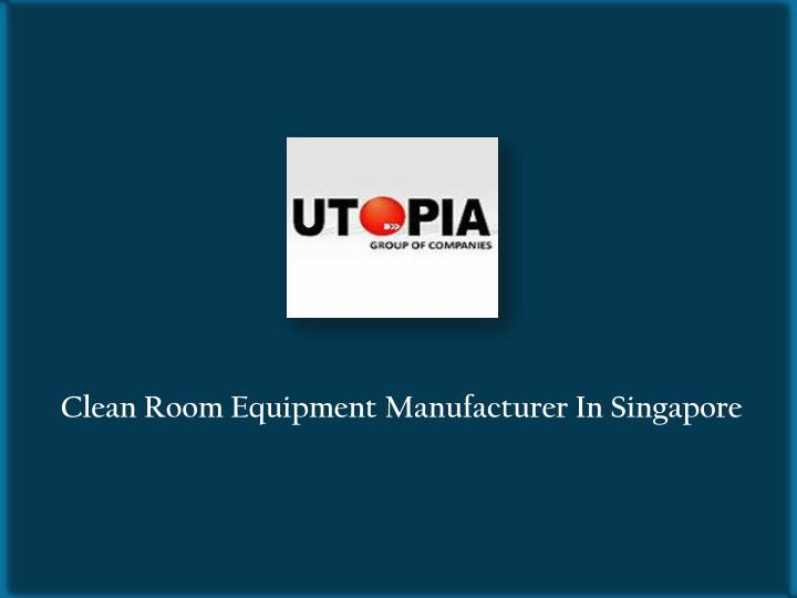 Clean Room Equipment Manufacturer In Singapore