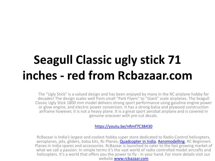 seagull classic ugly stick 71 inches red from rcbazaar com