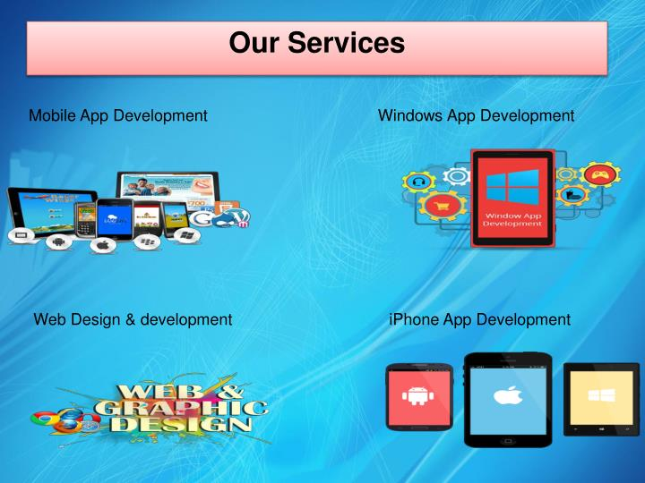 Mobile App Development                                      Windows App Development