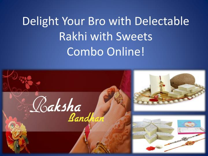Delight your bro with delectable rakhi with sweets combo online