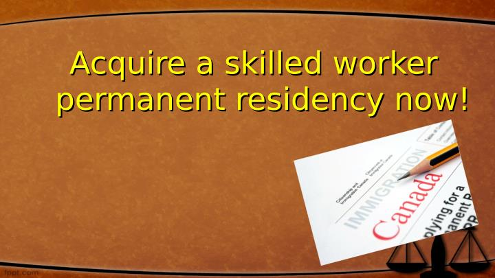 Acquire a skilled worker