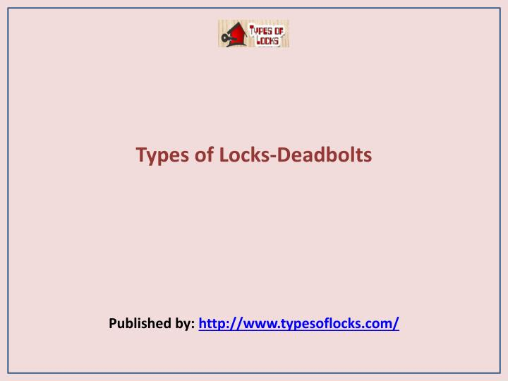 Types of locks deadbolts published by http www typesoflocks com