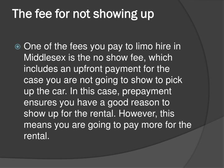 The fee for not showing up