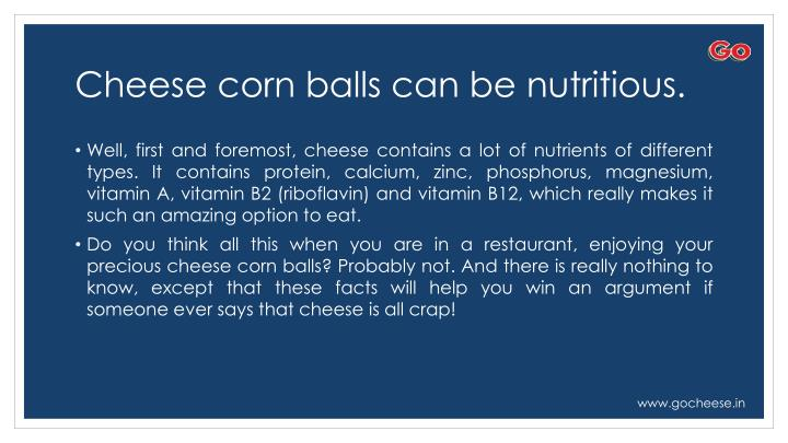 Cheese corn balls can be nutritious