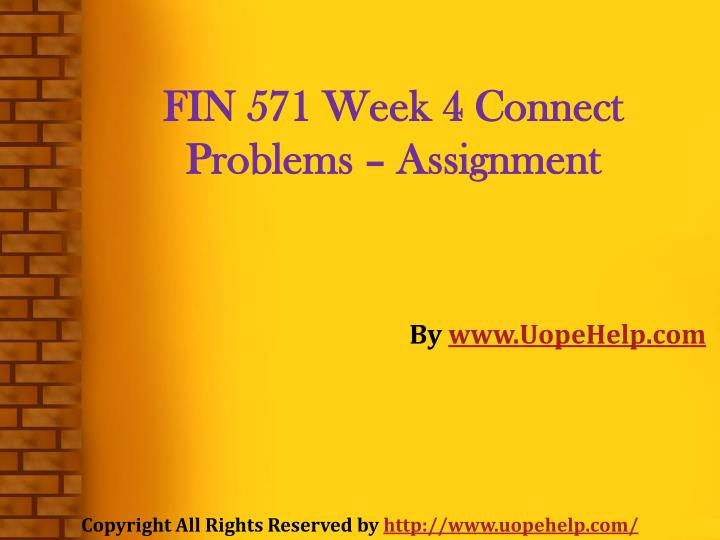 FIN 571 Week 4 Connect Problems – Assignment