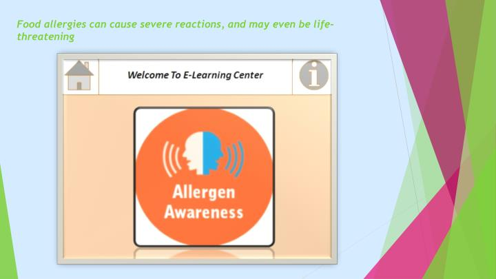 Food allergies can cause severe reactions and may even be life threatening