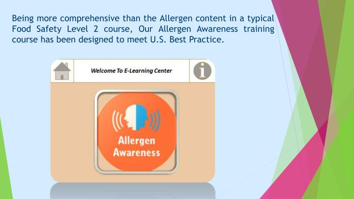 Being more comprehensive than the Allergen content in a typical Food Safety Level 2 course, Our Alle...
