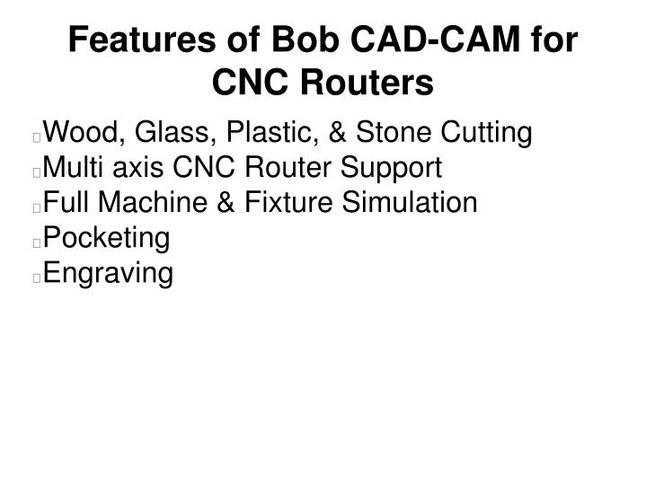 Features of Bob CAD-CAM for CNC Routers
