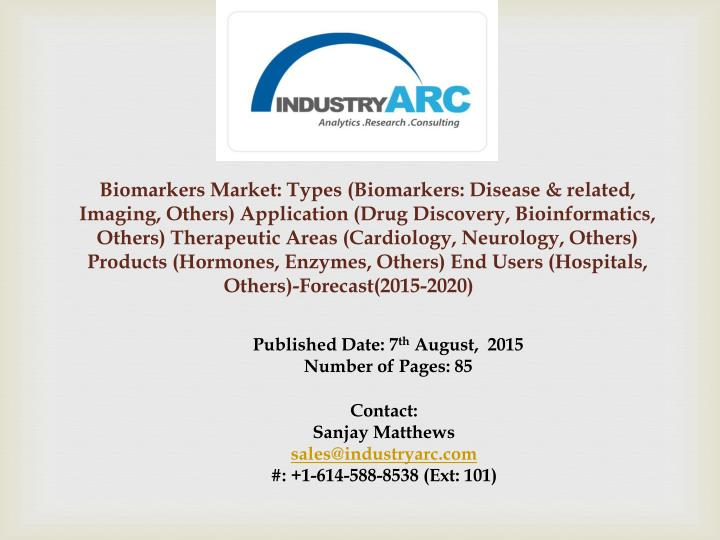 Biomarkers Market: Types (Biomarkers: Disease & related, Imaging, Others) Application (Drug Discover...