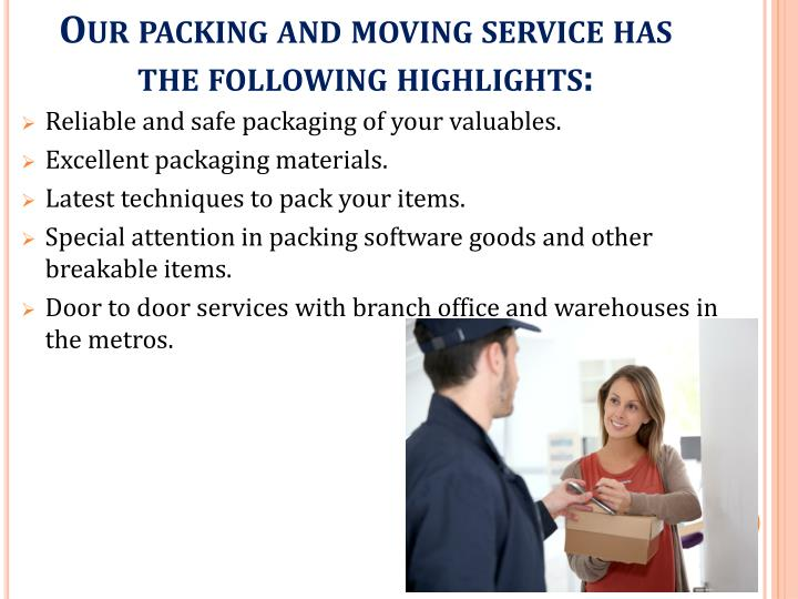 Our packing and moving service has the following highlights: