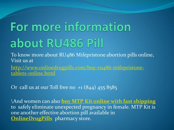 For more information about RU486 Pill