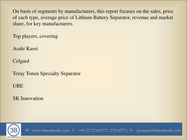 On basis of segments by manufacturers, this report focuses on the sales, price of each type, average...