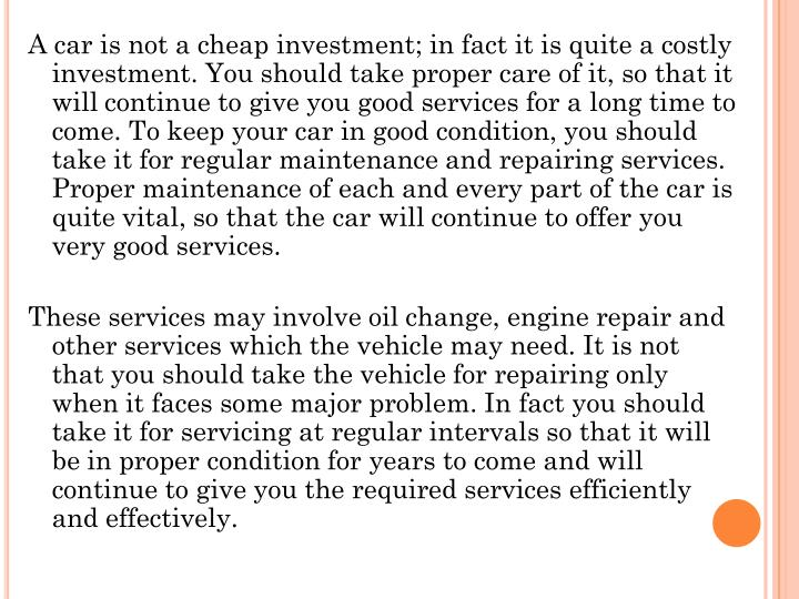 A car is not a cheap investment; in fact it is quite a costly