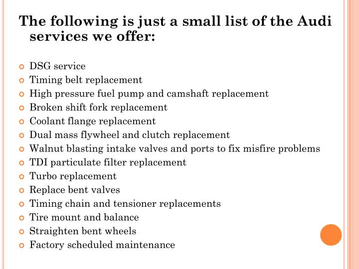 The following is just a small list of the Audi