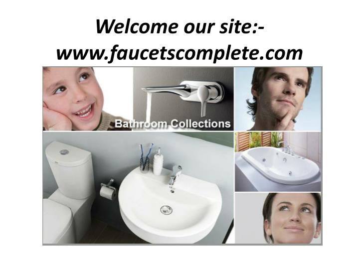 Welcome our site www faucetscomplete com
