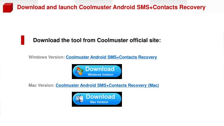 Download and launch Coolmuster Android SMS+Contacts Recovery