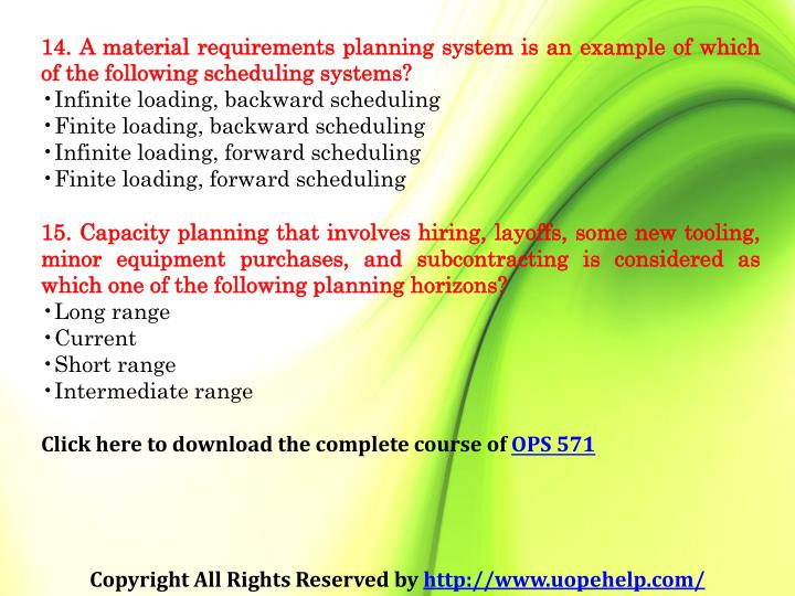 14. A material requirements planning system is an example of which of the following scheduling systems?