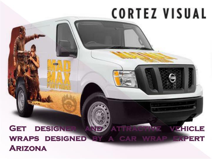 Get designer and attractive vehicle wraps designed by a car wrap expert Arizona