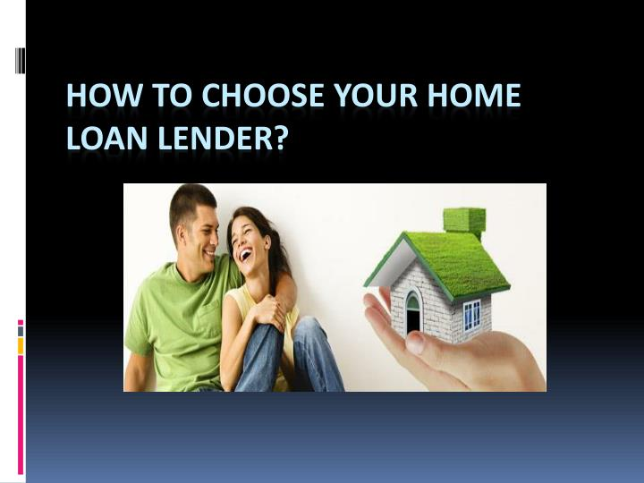 How to choose your home loan lender