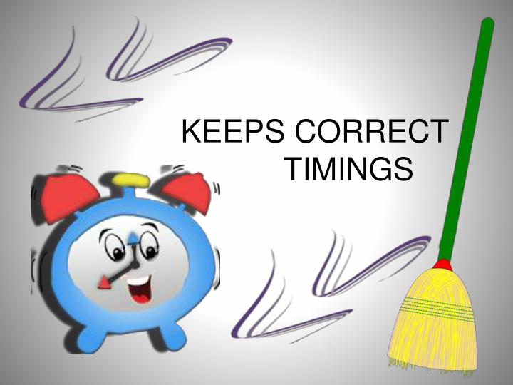 KEEPS CORRECT             TIMINGS