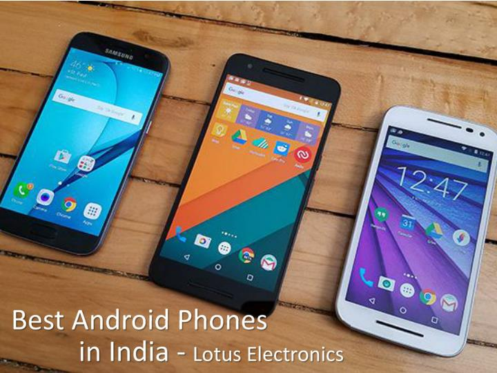 Best android phones in india lotus electronics