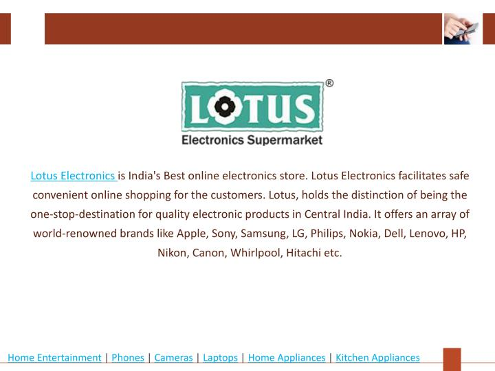 Lotus Electronics is India's Best online electronics store. Lotus Electronics facilitates safe