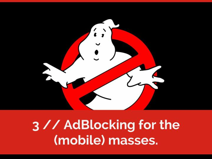 3 // AdBlocking for the