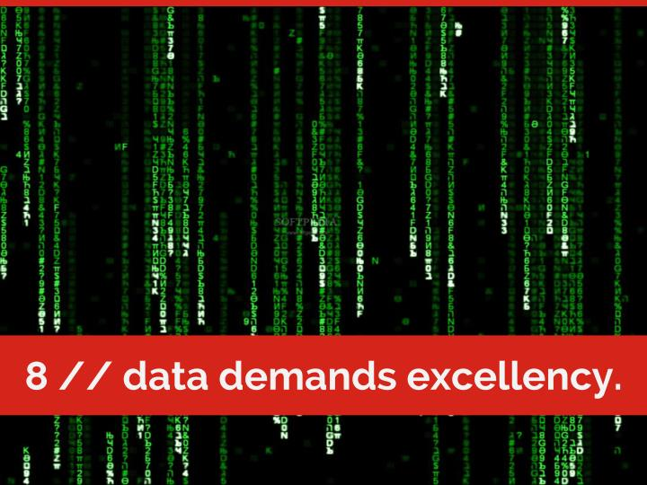 8 // data demands excellency.