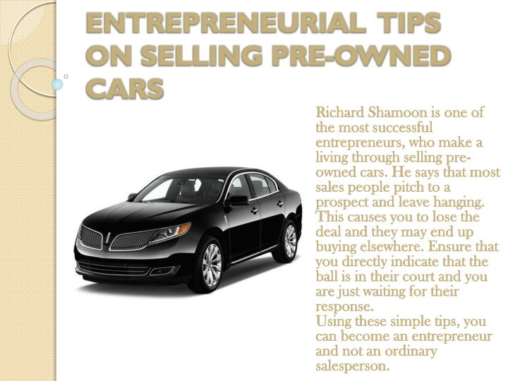 ENTREPRENEURIAL  TIPS ON SELLING PRE-OWNED CARS