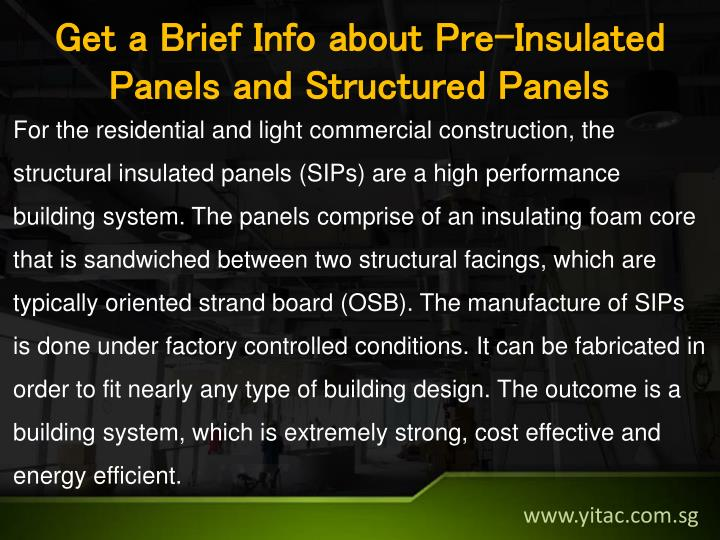 Get a Brief Info about Pre-Insulated Panels and Structured Panels