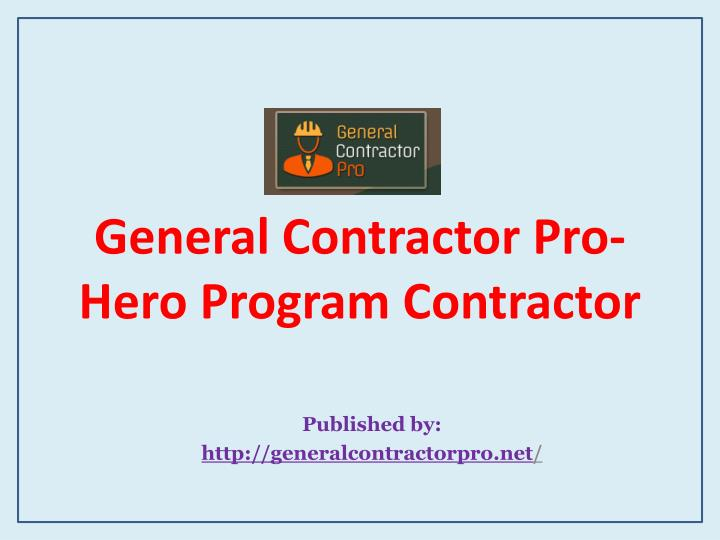 General contractor pro hero program contractor