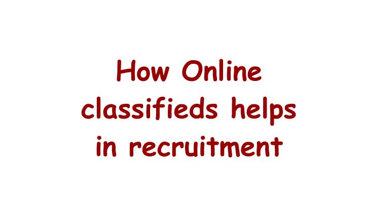 How Online classifieds helps in recruitment