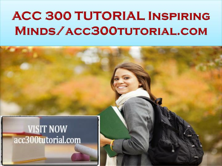 Acc 300 tutorial inspiring minds acc300tutorial com
