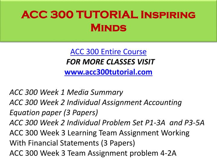 Acc 300 tutorial inspiring minds1