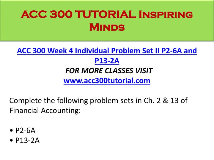 ACC 300 TUTORIAL Inspiring Minds