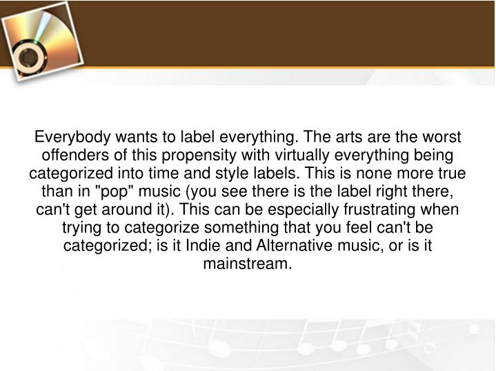 Everybody wants to label everything. The arts are the worst offenders of this propensity with virtua...