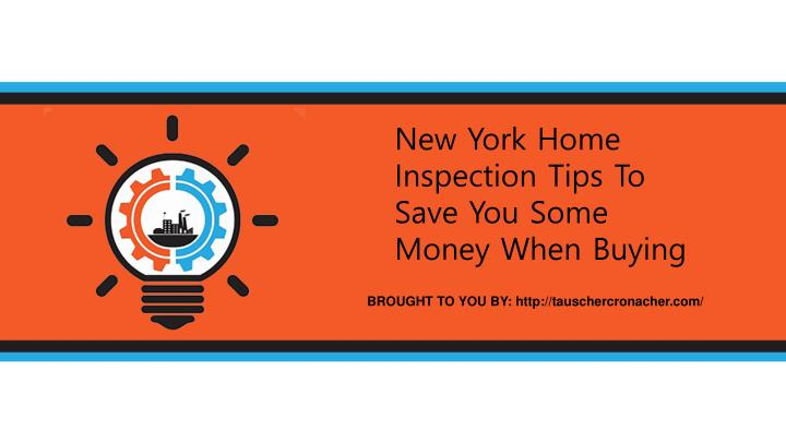 ppt new york home inspection tips to save you some money
